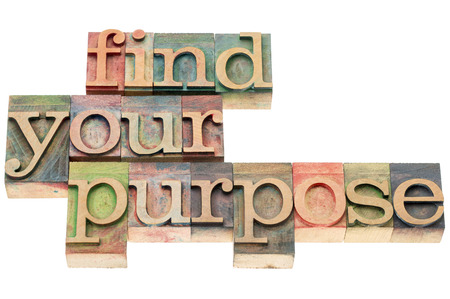 find your purpose - isolated text in letterpress wood type Stock Photo