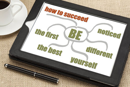self development: how to succeed tips on a digital tablet  - be the first, the best, different, yourself, and noticed