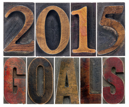 2015 goals - New Year resolution concept - isolated text in vintage letterpress wood type blocks