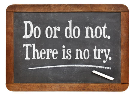 Do or do not. There is no try qoutes Banco de Imagens - 31561134