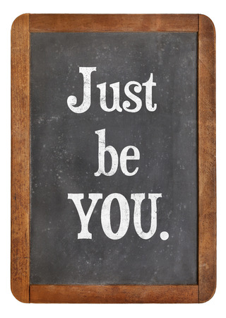 self assurance: just be you advice on an isolated vintage slate blackboard