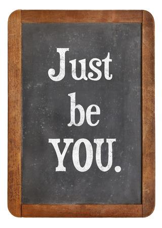 self assurance: just be you advice on an isolated vintage slate blackboard
