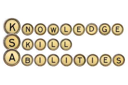 ksa: Knowledge, skills, and abilities (KSA) is a concise essay about ones talent and expertise and related experiences. A word abstract in old typewriter keys
