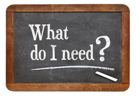 What do I need? A question on a vintage slate blackboard.