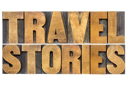 letterpress: travel stories - isolated word abstract in letterpress wood type
