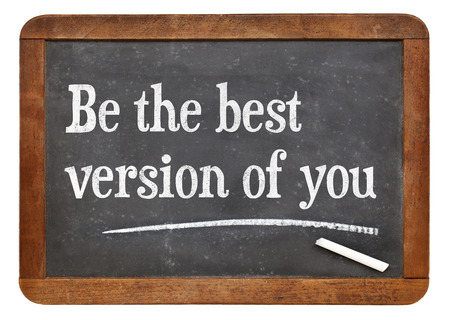 self development: Be the best version of you - motivational words on a vintage slate blackboard