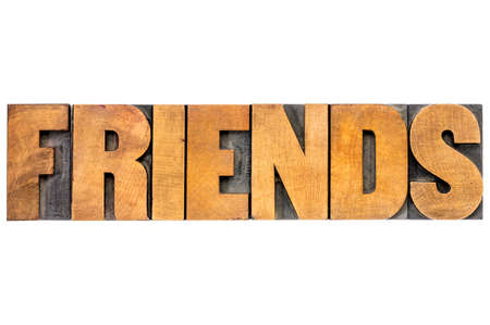 wood type: friends word typography - isolated text in letterpress wood type