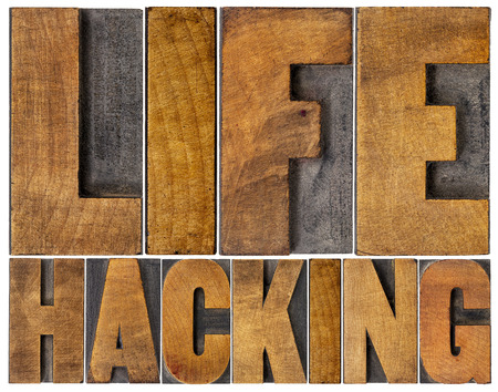 wood type: life hacking isolated word abstract in letterpress wood type