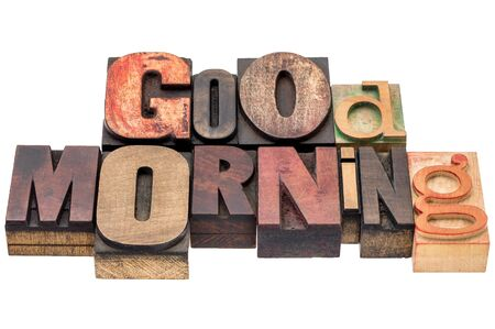 wood type: Good morning word abstract - isolated text in vintage  mixed letterpress wood type printing blocks