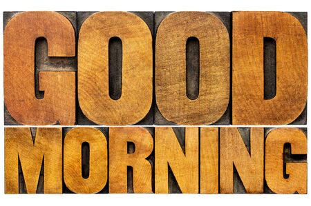 Good morning word abstract - isolated text in vintage letterpress wood type printing blocks
