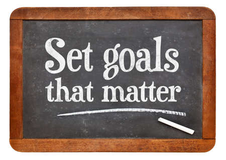 meaningful: Set goals that matters - motivational advice  on a vintage slate blackboard