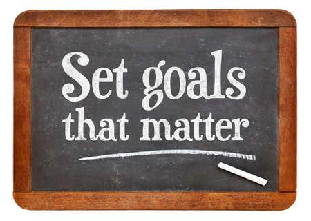 meaningful: Set goals that matters - motivational advice  on a vintage slate blackboard
