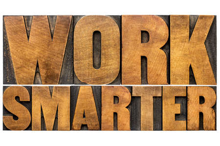 wood type: work smarter word abstract - motivational advice or reminder - isolated text in letterpress wood type printing blocks