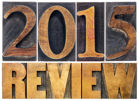recent: 2015 review - annual review or summary of the recent year - isolated text in letterpress wood type blocks