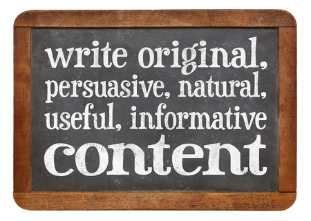 content writing: write original, persuasive, natural, useful, informative content - creating content advice - white chalk text on a vintage slate blackboard