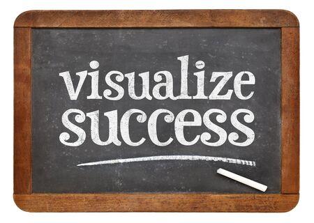 visualize success advice - white chalk text  on a vintage slate blackboard