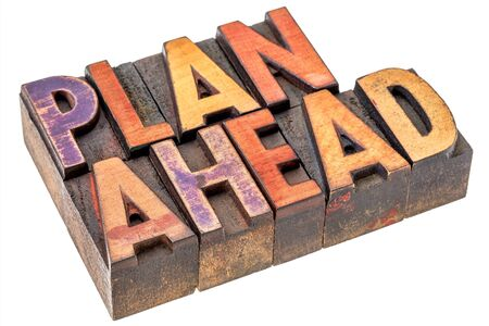 plan ahead word abstract - an isolated banner in vintage letterpress wood type stained by color inks