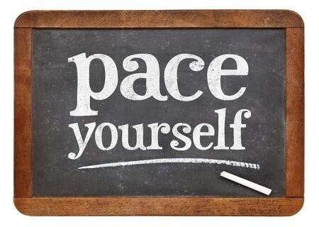 yourself: pace yourself advice on a vintage slate blackboard