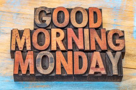 working week: Good morning Monday in vintage letterpress wood type blocks against grunge wood