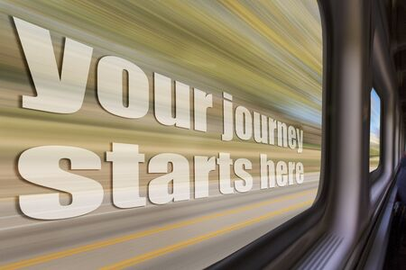 your journey statrs here inspirational phrase against a blurred  landscape as seen from a  train window in motion