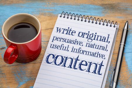 informative: write original, persuasive, natural, useful, informative content - creating content advice - text on a spiral notebook with cup of coffee