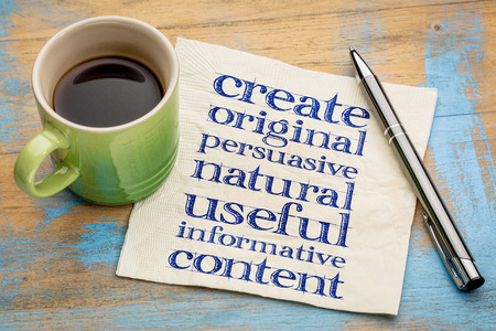 persuasive: write original, persuasive, natural, useful, informative content - creating content advice - handwriting on napkin with cup of coffee