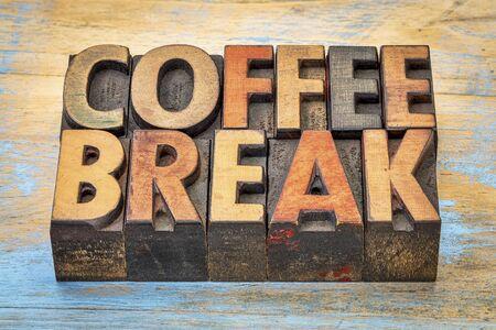 letterpress: coffee break banner  in vintage letterpress wood type