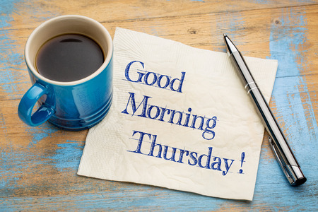 thursday: Good Morning Thursday - handwriting on a napkin with a cup of espresso coffee