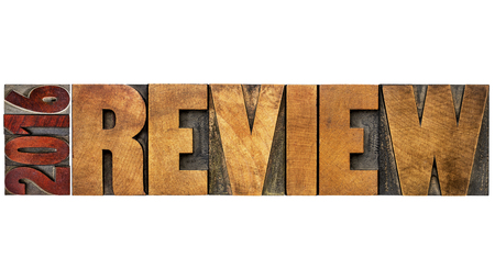 2016 review banner - annual review or summary of the recent year - isolated word abstract in letterpress wood type blocks