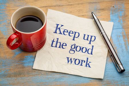 good work: Keep up the good work - motivational handwriting on a napkin with a cup of espresso coffee Stock Photo