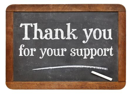 acknowledgment: Thank you for your support sign - white chalk text on a vintage slate blackboard