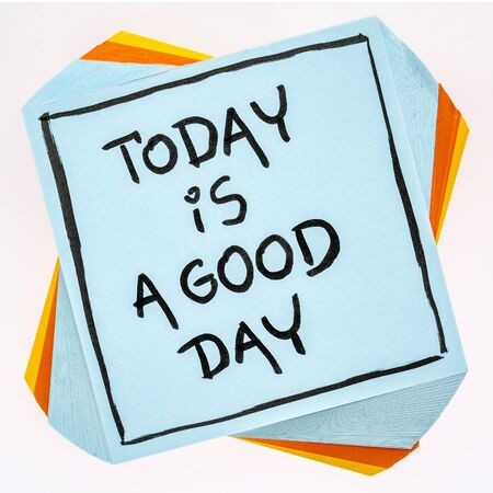 Today is a good day positive affirmation - handwriting on an isolated sticky note