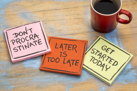 advice: fighting procrastination (do not procrastinate, later is too late,  get started today) - a set of three sticky notes with a cup of coffee