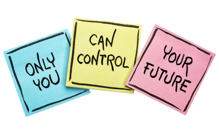 Only you can control your future - positive words on isolated sticky notes Stock Photo