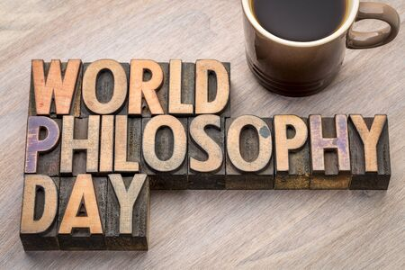 World Philosophy Day proclaimed by UNESCO  (3rd Thursday of November) - word abstract in vintage letterpress wood type blocks