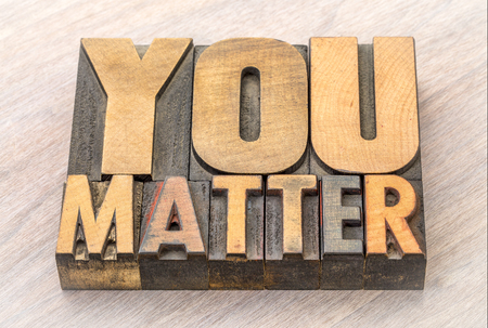 You matter word abstract in vintage letterpress wood type