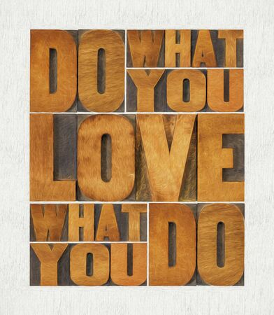 do what you love, love what you do - motivational word abstract - diigtal painintg applied to text in vintage letterpress wood type printing blocks Stock fotó