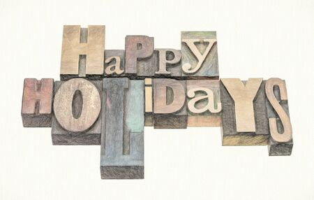 Happy Holidays greeting card  in mixed letterpress wood type printing blocks, digital painting effect applied to a photograph