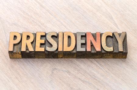 presidency word abstract in vintage letterpress wood type
