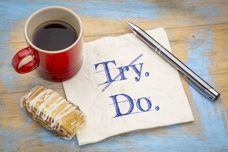 Not try. Do. Inspirational concept on napkin with a cup of coffee