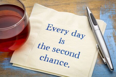Every day is the second chance - handwriting on a napkin