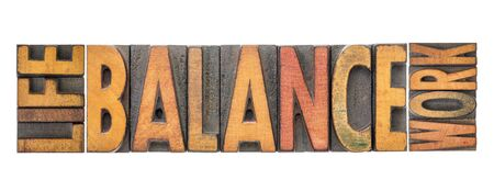 life work balance  - isolated word abstract in vintage letterpress wood type printing blocks