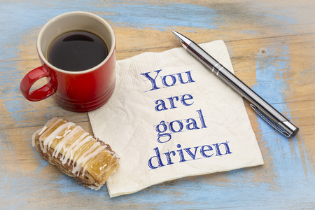 You are goal driven - positive affirmation - inspirational handwriting on a napkin