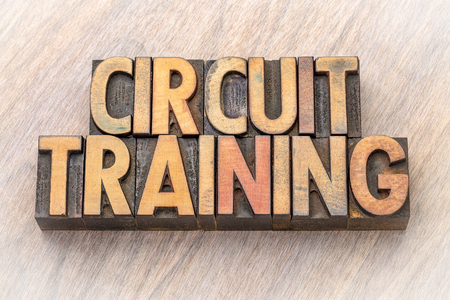 circuit training - word abstract in vintage letterpress wood type