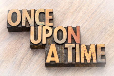 once upon a time opening phrase - storytelling concept - word abstract in vintage letterpress wood type