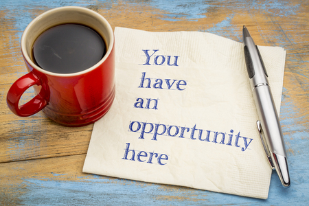 You have an opportunity here - handwriting on a napkin with a cup of coffee