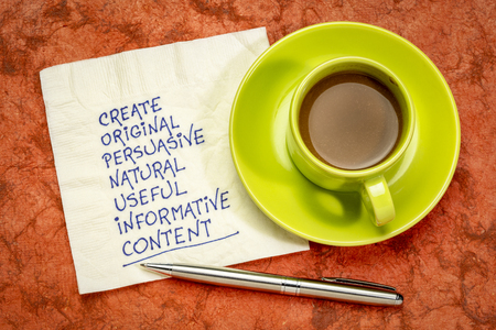 create original, persuasive, natural, useful, informative content  - handwriting on napkin with cup of coffee