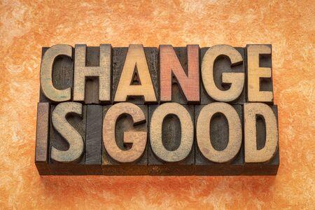change is good - word abstract in vintage letterpress wood type printing blocks Zdjęcie Seryjne - 124997575
