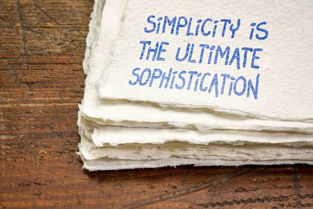Simplicity is the ultimate sophistication - inspirational handwriting on a handmade rag paper