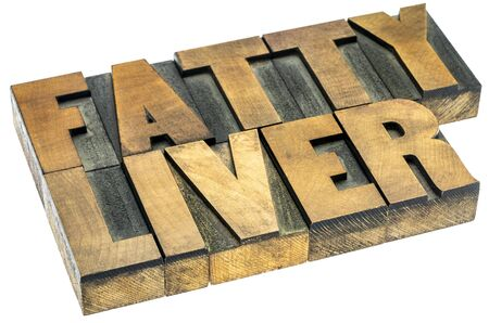 fatty liver banner - isolated text in letterpress wood type, health concept, too much fat builds up in liver cells